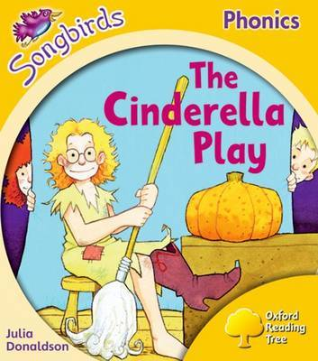 Oxford Reading Tree: Stage 5: Songbirds: the Cinderella Play by Julia Donaldson