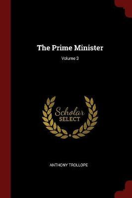 The Prime Minister; Volume 3 by Anthony Trollope image