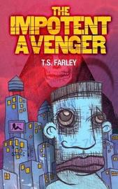 The Impotent Avenger by T S Farley image