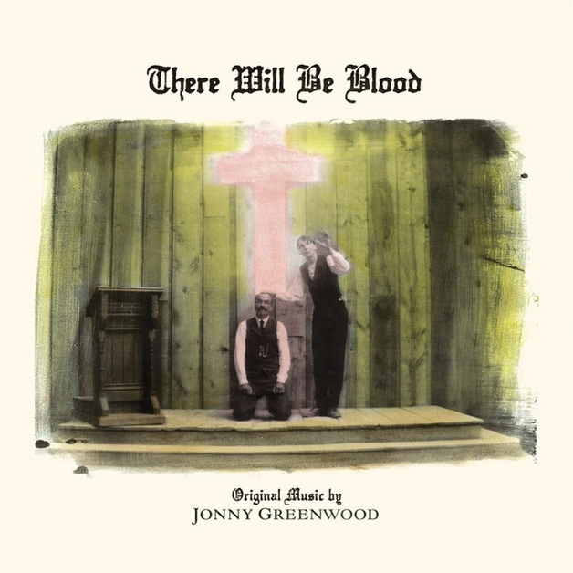 There Will Be Blood - Original Movie Score by Johnny Greenwood
