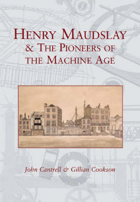 Henry Maudslay and the Pioneers of the Machine Age by Gill Cookson image