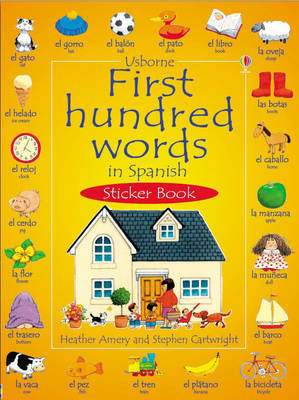 First 100 Words in Spanish Sticker Book by Heather Amery image