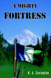 A Mighty Fortress by H.A. Covington
