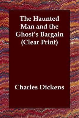The Haunted Man and the Ghost's Bargain (Clear Print) by Charles Dickens image