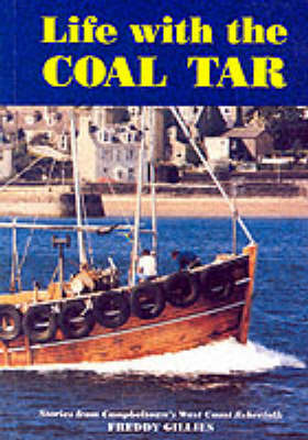 Life with the Coal Tar: Stories from Campbeltown's West Coast Fisherfolk by Freddy Gillies image