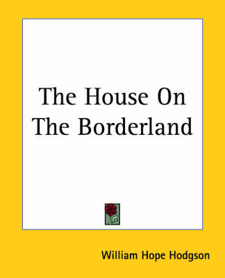 The House On The Borderland by W. H. Hodgson image