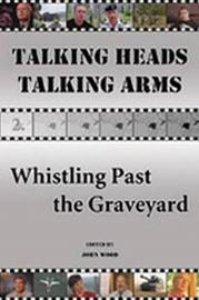 Talking Heads, Talking Arms: Volume 2: Whistling Past the Graveyard image