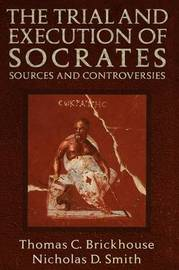 The Trial and Execution of Socrates by Thomas C Brickhouse