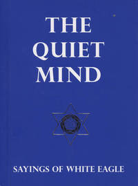 "The Quiet Mind by ""White Eagle"""