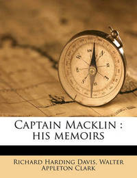 Captain Macklin: His Memoirs by Richard Harding Davis