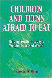 Children and Teens Afraid to Eat by Frances M. Berg