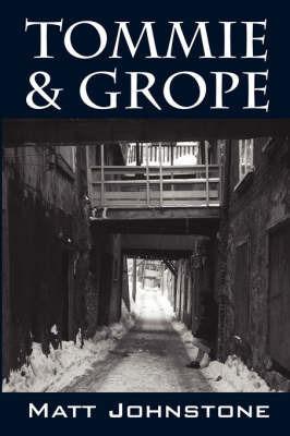Tommie & Grope by Matt, Johnstone