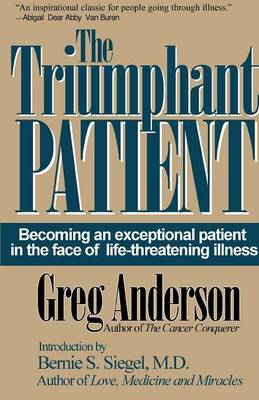 The Triumphant Patient: Becoming an Exceptional Patient in the Face of Life-Threatening Illness by Greg Anderson image