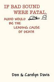 If Bad Sound Were Fatal, Audio Would be the Leading Cause of Death by Don Davis image
