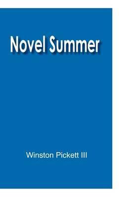 Novel Summer by Winston Pickett