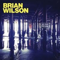 No Pier Pressure (Deluxe) by Brian Wilson