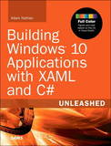 Building Windows 10 Applications with XAML and C# Unleashed by Adam Nathan