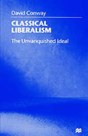 Classical Liberalism by D. Conway