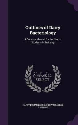 Outlines of Dairy Bacteriology by Harry Luman Russell image