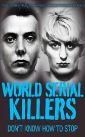 World Serial Killers by Gordon Kerr image