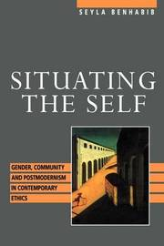 Situating the Self by Seyla Benhabib