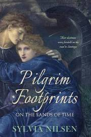 Pilgrim Footprints on the Sands of Time by Sylvia Nilsen