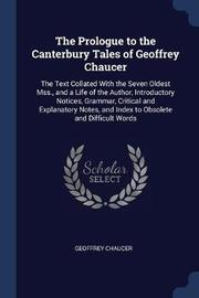 The Prologue to the Canterbury Tales of Geoffrey Chaucer by Geoffrey Chaucer