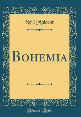 Bohemia (Classic Reprint) by Neill Malcolm image