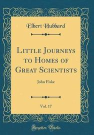 Little Journeys to Homes of Great Scientists, Vol. 17 by Elbert Hubbard image