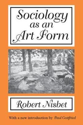 Sociology as an Art Form by Robert Nisbet
