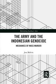 The Army and the Indonesian Genocide by Jess Melvin image