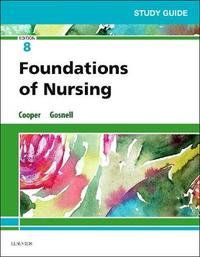 Study Guide for Foundations of Nursing by Kim Cooper