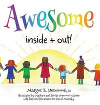 Awesome Inside + Out by Margot L Denomme