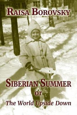 Siberian Summer by Raisa Borovsky