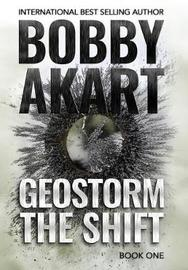 Geostorm The Shift by Bobby Akart