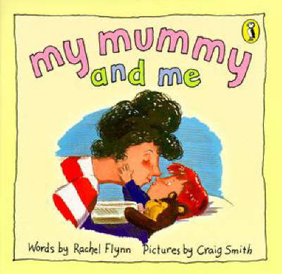 My Mummy and Me by Rachel Flynn image