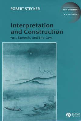 Interpretation and Construction by Robert Stecker image