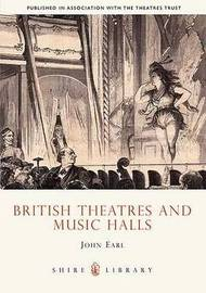 British Theatres and Music Halls by John Earl