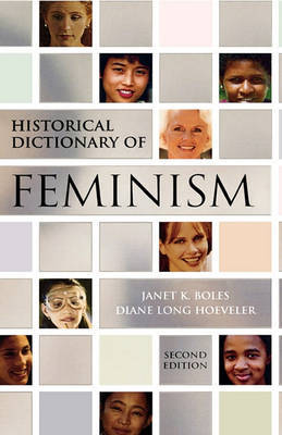 Historical Dictionary of Feminism by Janet K. Boles image