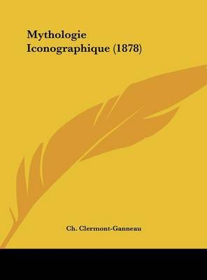 Mythologie Iconographique (1878) by Ch Clermont-Ganneau image