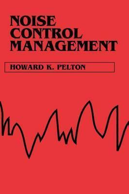 Noise Control Management by Howard K. Pelton