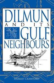 Dilmun and its Gulf Neighbours by Harriet E. W. Crawford