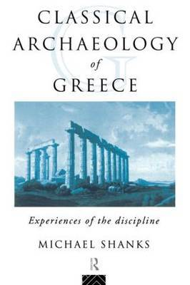 The Classical Archaeology of Greece by Michael Shanks image
