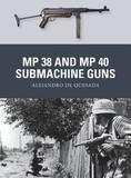 MP 38 and MP 40 Submachine Guns by Alejandro de Quesada