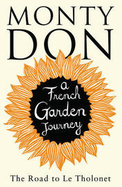 The Road to Le Tholonet by Monty Don