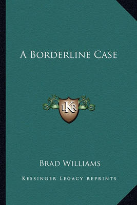 A Borderline Case by Brad Williams