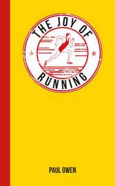 The Joy of Running by Paul Owen