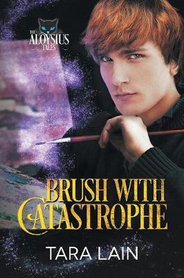 Brush with Catastrophe by Tara Lain image