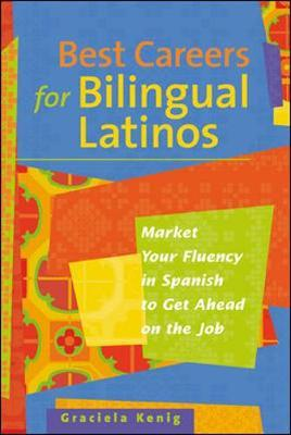 Best Careers For Bilingual Latinos by G. Kenig