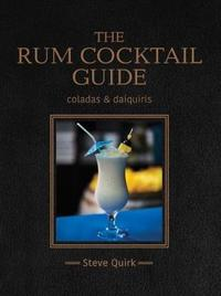 The Rum Cocktail Guide by Steve Quirk